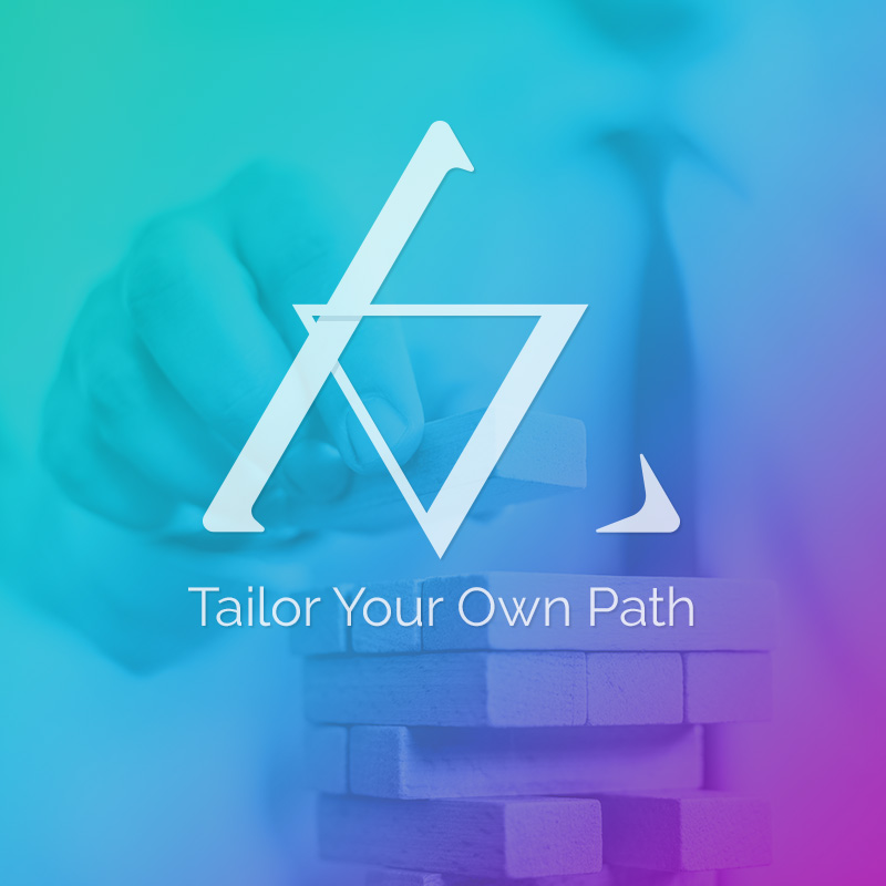Tailor Your Own Path